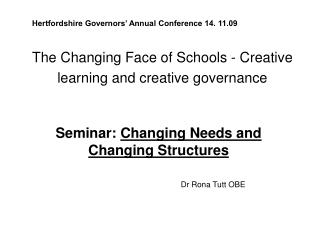 The Changing Face of Schools - Creative learning and creative governance