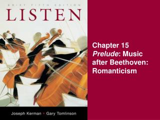 Chapter 15 Prelude : Music after Beethoven: Romanticism