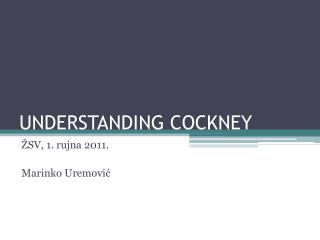 UNDERSTANDING COCKNEY