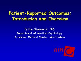Patient-Reported Outcomes: Introducion and Overview