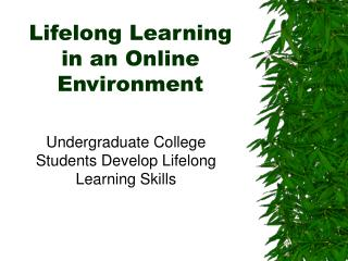 Lifelong Learning in an Online Environment