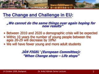 The Change  and Challenge in EU :