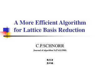 A More Efficient Algorithm for Lattice Basis Reduction