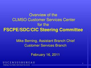 Overview of the   CLMSO Customer Services Center  for the   FSCPE/SDC/CIC Steering Committee