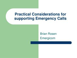 Practical Considerations for supporting Emergency Calls
