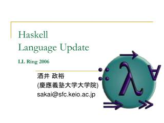 Haskell Language Update LL Ring 2006