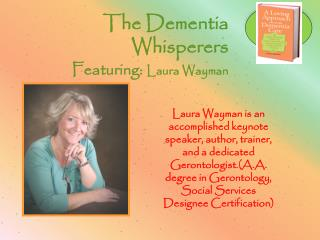 The Dementia Whisperers Featuring: Laura Wayman