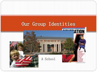 Our Group Identities