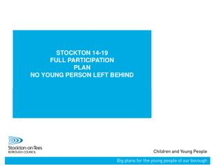 STOCKTON 14-19 FULL PARTICIPATION PLAN  NO YOUNG PERSON LEFT BEHIND
