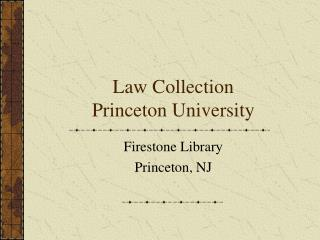 Law Collection  Princeton University