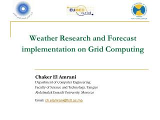 Weather Research and Forecast  implementation on Grid Computing