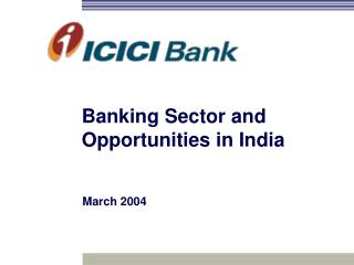 Banking Sector and Opportunities in India