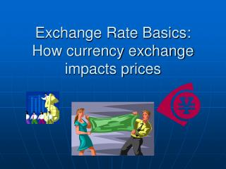 Exchange Rate Basics: How currency exchange impacts prices