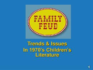 Trends & Issues  In 1970's Children's Literature
