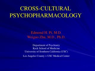 CROSS-CULTURAL PSYCHOPHARMACOLOGY