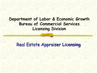 Department of Labor & Economic Growth Bureau of Commercial Services Licensing Division