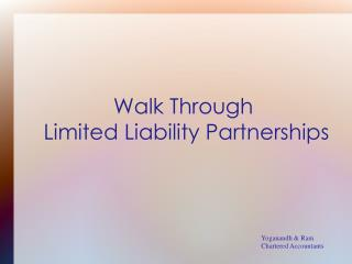 Walk Through   Limited Liability Partnerships