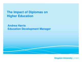 The Impact of Diplomas on                        Higher Education