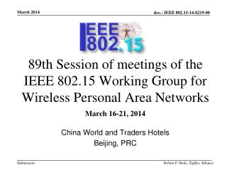 89th Session of meetings of the IEEE 802.15 Working Group for Wireless Personal Area Networks