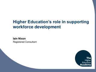 Higher Education's role in supporting workforce development