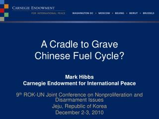 A Cradle to Grave  Chinese Fuel Cycle?