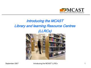 Introducing the MCAST  Library and learning Resource Centres (LLRCs)