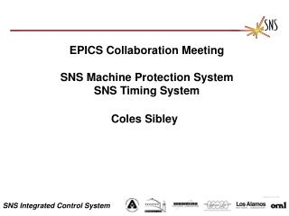 EPICS Collaboration Meeting SNS Machine Protection System SNS Timing System