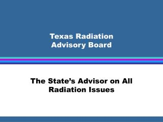 Texas Radiation  Advisory Board