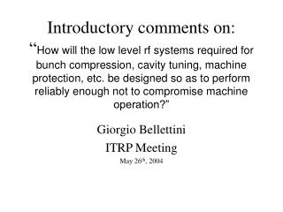 Giorgio Bellettini ITRP Meeting May 26 th , 2004