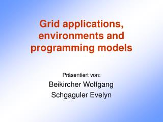 Grid applications, environments and programming models