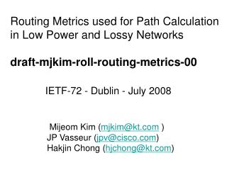 Routing Metrics used for Path Calculation in Low Power and Lossy Networks