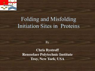 Folding and Misfolding Initiation Sites in  Proteins