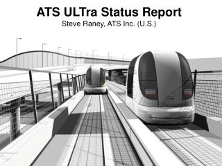 ATS ULTra Status Report Steve Raney, ATS Inc. (U.S.)