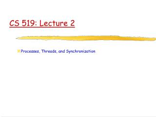 CS 519: Lecture 2