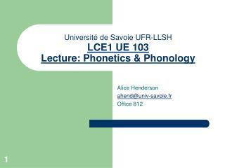 Université de Savoie UFR-LLSH LCE1 UE 103 Lecture: Phonetics & Phonology