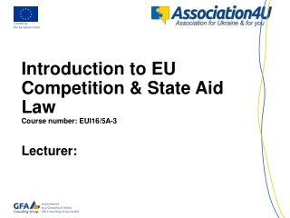 Introduction to EU Competition & State Aid Law Course number : EUI16/5A-3 Lecturer: