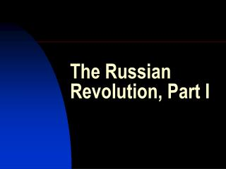 The Russian Revolution, Part I