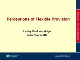 Perceptions of Flexible Provision