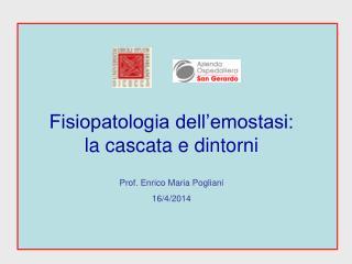 Fisiopatologia dell'emostasi:    la cascata e dintorni