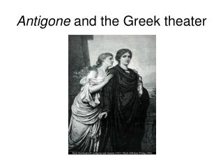 Antigone  and the Greek theater