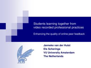 Students learning together from video recorded professional practices
