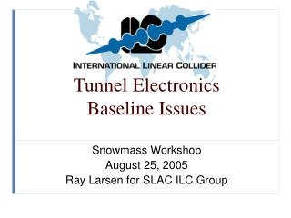 Tunnel Electronics  Baseline Issues