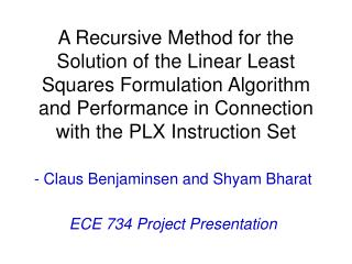 - Claus Benjaminsen and Shyam Bharat ECE 734 Project Presentation