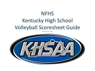 NFHS Kentucky High School Volleyball Scoresheet Guide Update July 2013 N Funk