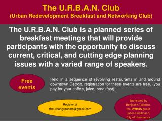 The U.R.B.A.N. Club  (Urban Redevelopment Breakfast and Networking Club)