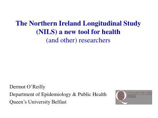 The Northern Ireland Longitudinal Study (NILS) a new tool for health  (and other) researchers