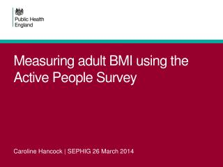 Measuring adult BMI using the Active People Survey