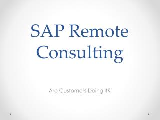 SAP Remote consulting:- Are people doing it?