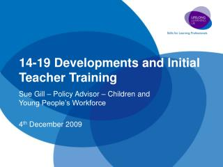 14-19 Developments and Initial Teacher Training