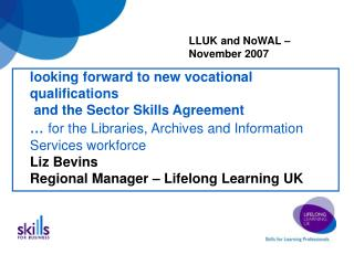 Liz Bevins Regional Manager – Lifelong Learning UK